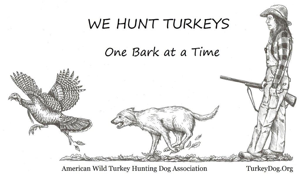 The best way to hunt turkeys is with your dog